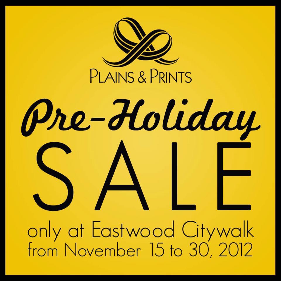 Plains & Prints Pre-Holiday Sale @ Eastwood Citywalk November 2012