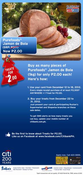 With every P2,500 minimum spend from December 12 to 18, get a Purefoods® Jamon de Bola for only P2.00