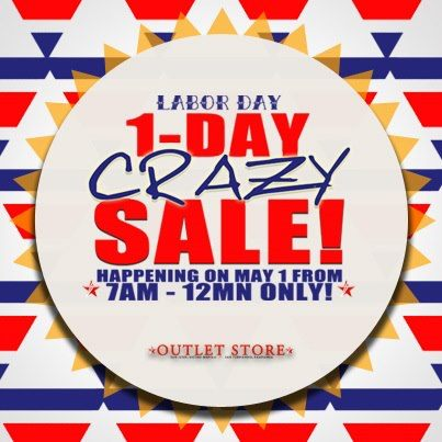 Outlet Store PH Labor Day 1-Day Crazy Sale May 2013