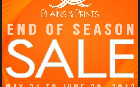 Plains & Prints End of Season Sale May - June 2013