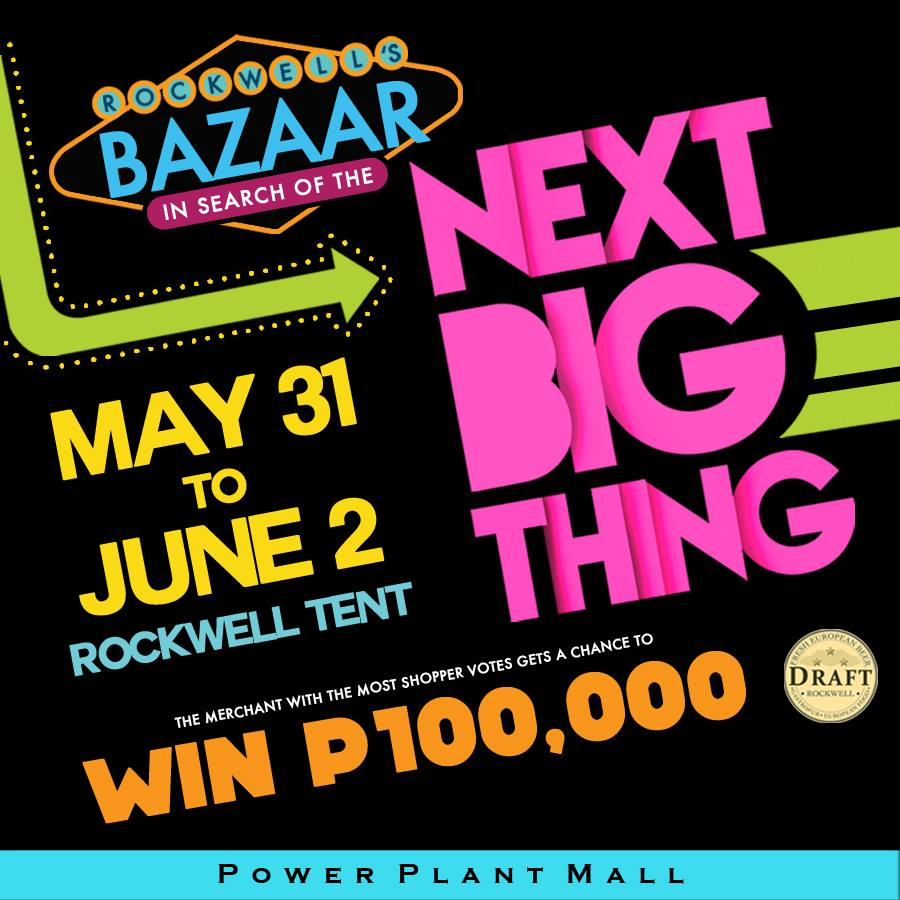 Rockwell's Next Big Thing Bazaar @ Rockwell Tent May - June 2013