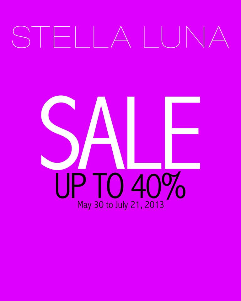 Stella Luna Sale @ Glorietta & Shangri-La Plaza Mall May - July 2013