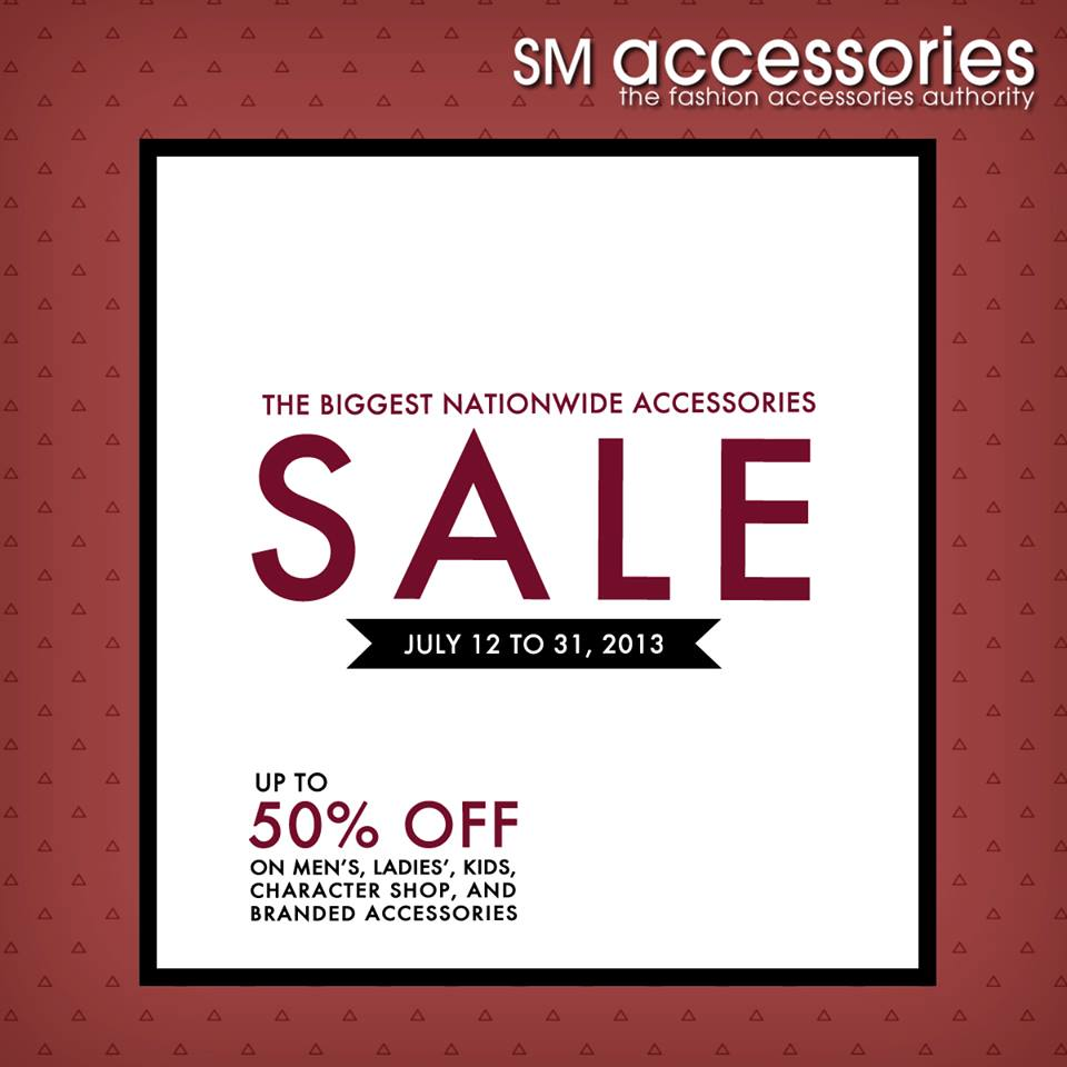SM Accessories Nationwide Sale July 2013