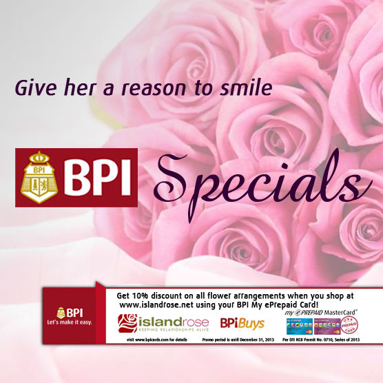 BPI Promo: Exclusive discounts at Island Rose June - December 2013