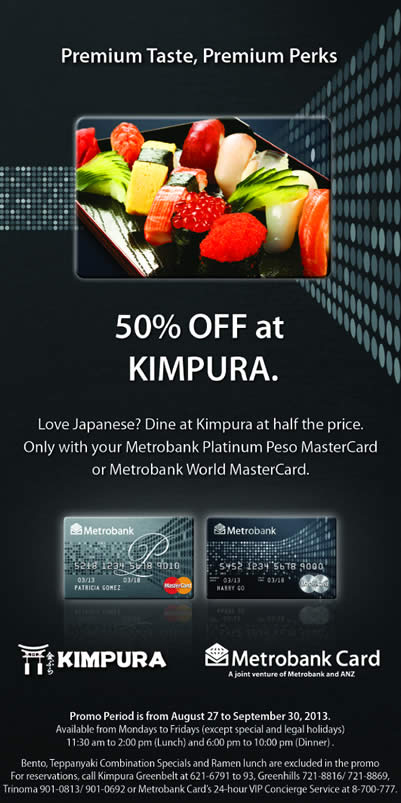 Metrobank Platinum Mastercard Promo: 50% off at Kimpura August - September 2013