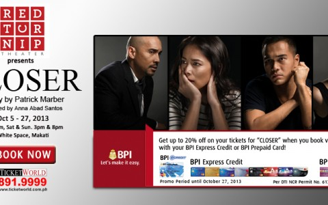 BPI Promo: 20% off on CLOSER tickets via Ticketworld September - October 2013
