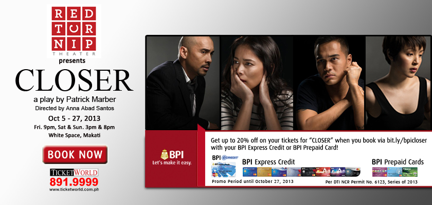 BPI Promo: Patron & Premium ticket discounts for Closer via Ticketworld September - October 2013
