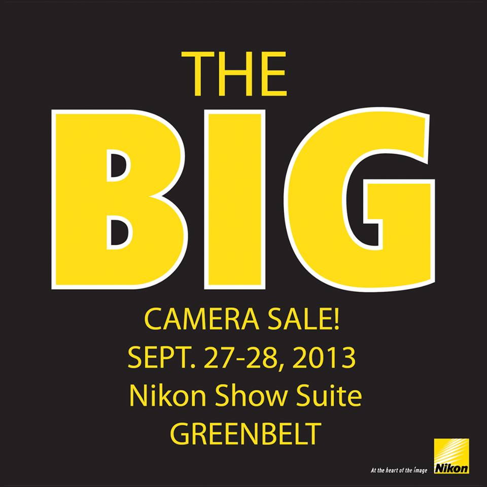 Nikon The Big Camera Sale @ Nikon Show Suite Greenbelt September 2013