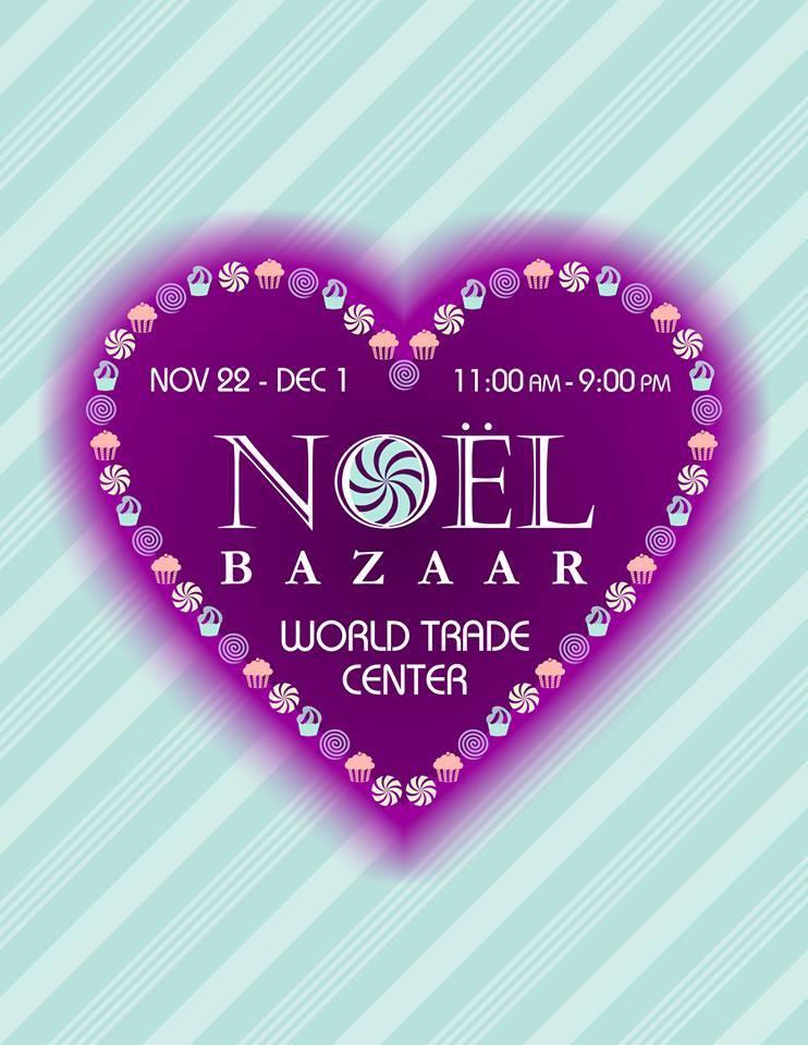 Noel Bazaar @ World Trade Center November - December 2013