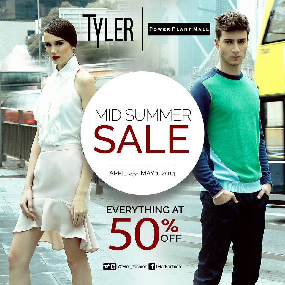 Tyler Mid-Summer Sale @ Power Plant Mall April - May 2014