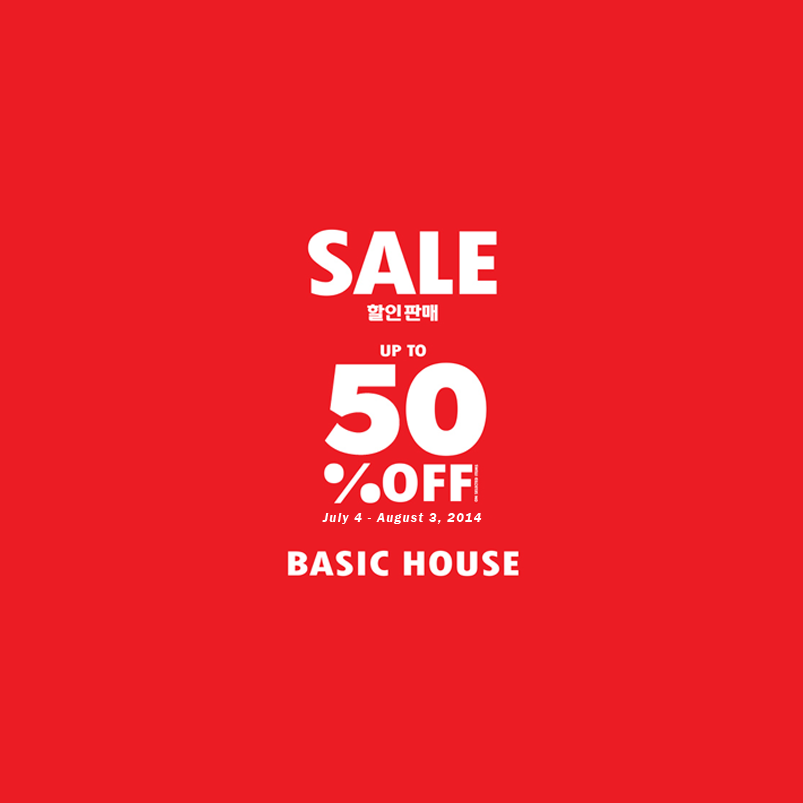 Basic House End of Season Sale July - August 2014