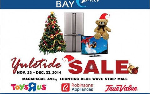 Toys R Us, Robinsons Appliance, True Value Yuletide Sale @ Bluebay Walk November - December 2014