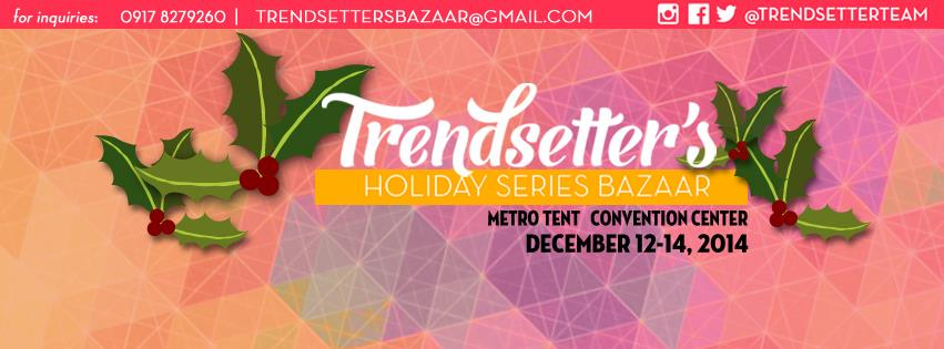 Trendsetter's Holiday Series Bazaar @ Metro Tent Convention Center December 2014