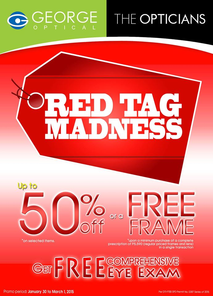 7d9650f2c5f George Optical   The Opticians Red Tag Madness Promo February 2015 ...