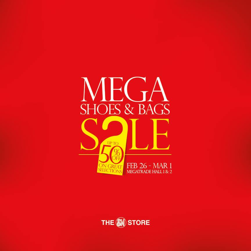 Mega Shoes & Bags Sale @ SM Megatrade Hall February - March 2015