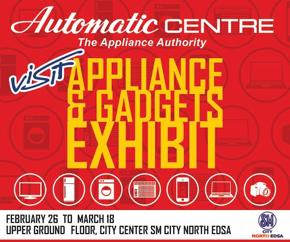 Automatic Centre Appliance and Gadgets Exhibit @ SM City North Edsa February - March 2015