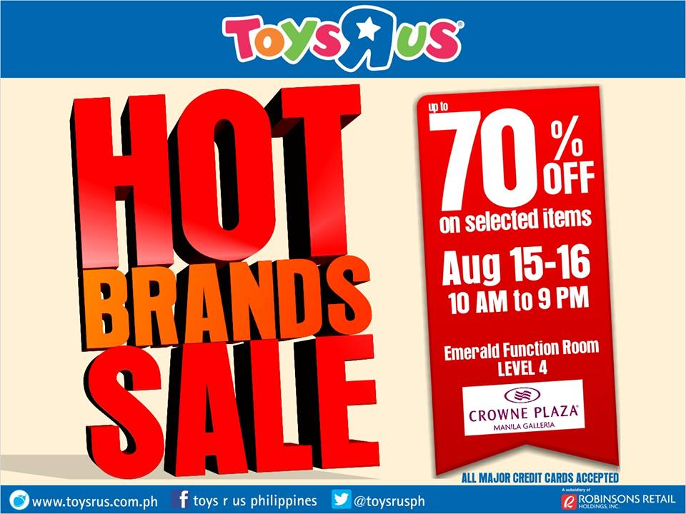 Hot Brands Sale (Toys R Us, True Value, Robinsons Appliance) @ Crowne Plaza Galleria August 2015