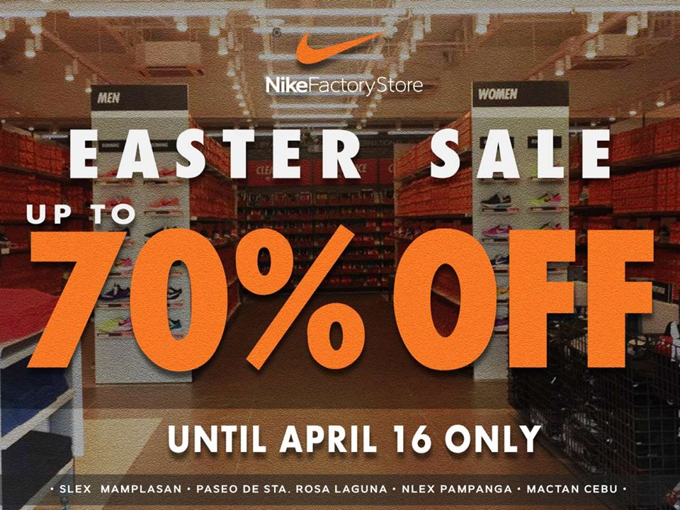 nuovo economico di prim'ordine ultimo design Nike Factory Store EASTER SALE: April 14-16, 2017 | Manila On Sale ...